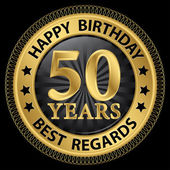 50 years happy birthday best regards gold label,vector illustrat — Vettoriale Stock