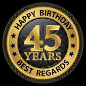 45 years happy birthday best regards gold label,vector illustrat — Cтоковый вектор