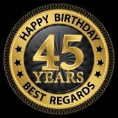 45 years happy birthday best regards gold label,vector illustrat — 图库矢量图片