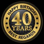 40 years happy birthday best regards gold label,vector illustrat — 图库矢量图片