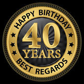 40 years happy birthday best regards gold label,vector illustrat — Stockvector