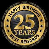 25 years happy birthday best regards gold label,vector illustrat — Vettoriale Stock