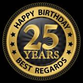 25 years happy birthday best regards gold label,vector illustrat — Stock vektor