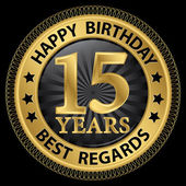 15 years happy birthday best regards gold label,vector illustrat — Vettoriale Stock