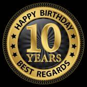 10 years happy birthday best regards gold label,vector illustrat — Vettoriale Stock