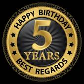5 years happy birthday best regards gold label,vector illustrati — Stockvektor