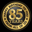 85 years happy birthday to you from all of us gold label,vector — Stock Vector #55907077