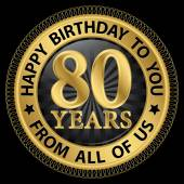 80 years happy birthday to you from all of us gold label,vector  — Wektor stockowy