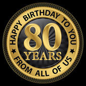 80 years happy birthday to you from all of us gold label,vector  — Cтоковый вектор
