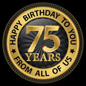 75 years happy birthday to you from all of us gold label,vector  — Stock Vector