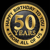 50 years happy birthday to you from all of us gold label,vector — Stock Vector