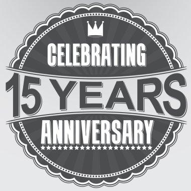 Celebrating 15 years anniversary retro label, vector illustratio