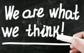 We are what we think! — Stock Photo