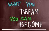 Cosa sognate che puoi diventare — Foto Stock