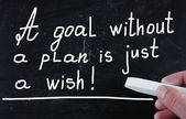 A goal without a plan is just a wish — Stock Photo