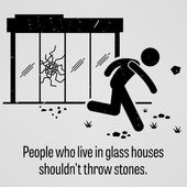 People who Live in Glass Houses Should Not Throw Stones — Stock Vector