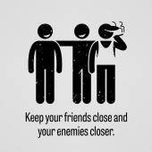 Keep Your Friends Close and Your Enemies Closer — Stock Vector