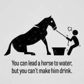 You can Lead a Horse to Water but You cannot Make Him Drink — Stock Vector