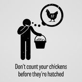 Do Not Count Your Chickens Before They are Hatched — Stock Vector