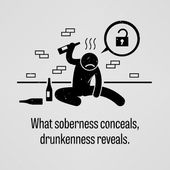 What Soberness Conceals, Drunkenness Reveals — Stock Vector