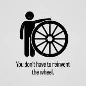 You Do Not Have to Reinvent the Wheel — Stock Vector