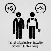 The rich talks about earning, while the poor talks about saving — Stock Vector