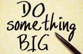 Do something big text write on paper — Stock Photo