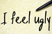 I feel ugly text write on paper — Stock Photo