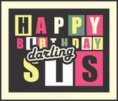 Retro Happy birthday card. Happy birthday darling sis, — Stock Vector