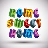 Home Sweet Home phrase made with 3d retro style geometric letter — Stock Vector