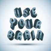 Use Your Brain phrase made with 3d retro style geometric letters — Stock Vector