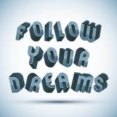 Follow Your Dreams phrase made with 3d retro style geometric let — Stockvektor