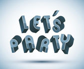 Let Us Party phrase made with 3d retro style geometric letters. — Vettoriale Stock