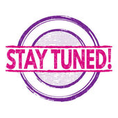 Stay tuned stamp — Stock Vector