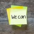 We can - motivational slogan — Stock Photo