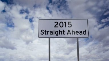 Sign 2015 Straight Ahead Clouds Timelapse — Stock Video