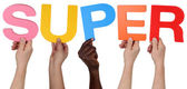 Multi ethnic group of people holding the word super — Stock Photo