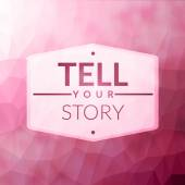 Tell your story — Stock Vector