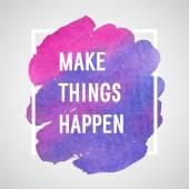 Make Things Happen motivation poster. — Stock Vector