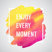 Enjoy Every Moment motivation poster. — Stock Vector