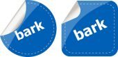 Bark word on stickers button set, business label — Stock Photo