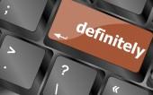 Definitivamente la palabra en la tecla del teclado de computadora pc — Foto de Stock