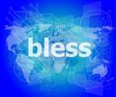 Bless text on digital touch screen - business concept — Stock Photo