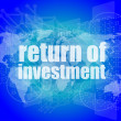 Business concept: words return of investment on digital background — Stock Photo #57432749