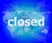 Safety concept: Closed word on digital touch screen background — Stock Photo