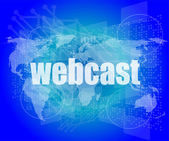Webcast words on digital touch screen interface - business concept — Foto de Stock
