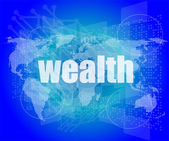 Wealth word on digital touch screen interface — Stock Photo