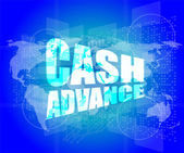 Business concept: cash advance words on digital touch screen — Stock Photo