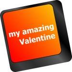 Computer keyboard key - my amazing Valentine — Stock Photo #57933699