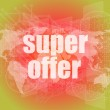 Marketing concept: words super offer on digital screen — Stock Photo #58761843
